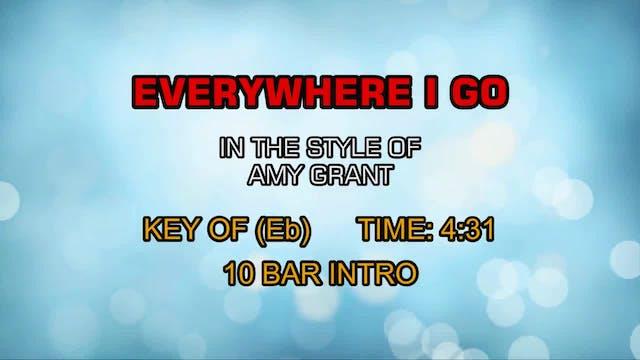 Amy Grant - Everywhere I Go