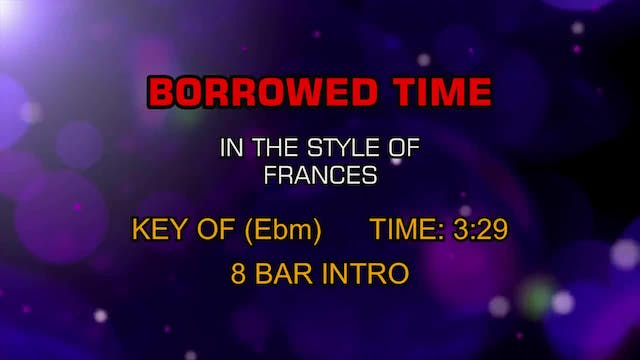 Frances - Borrowed Time