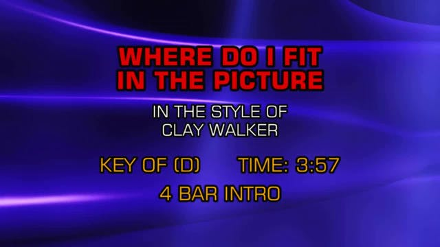Clay Walker - Where Do I Fit In The P...