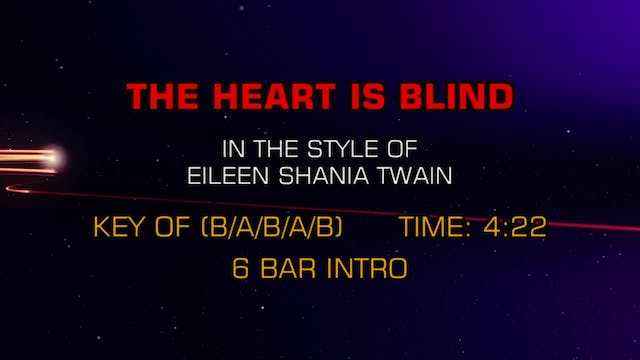 Eilleen Shania Twain - Heart Is Blind...