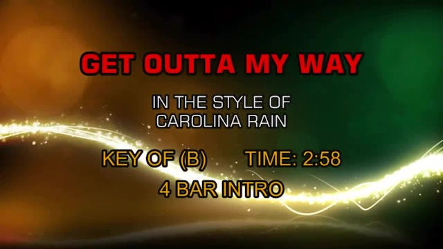 Carolina Rain - Get Outta My Way