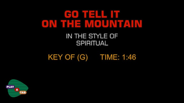 Traditional Gospel - Go Tell It On The Mountain - Play A Tab