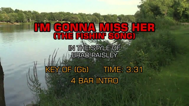 Brad Paisley - I'm Gonna Miss Her (The Fishin' Song)