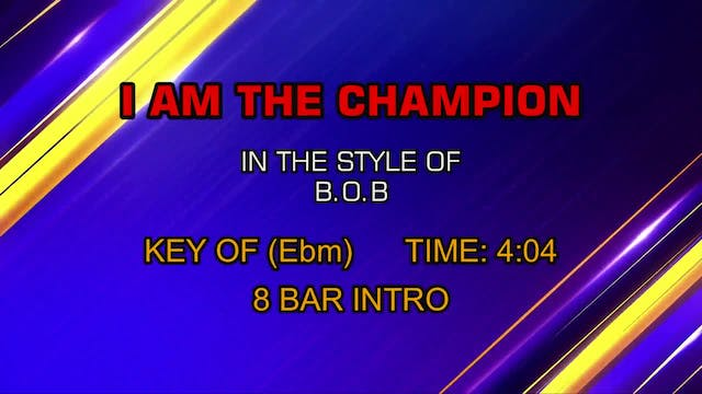 B.O.B - I Am The Champion