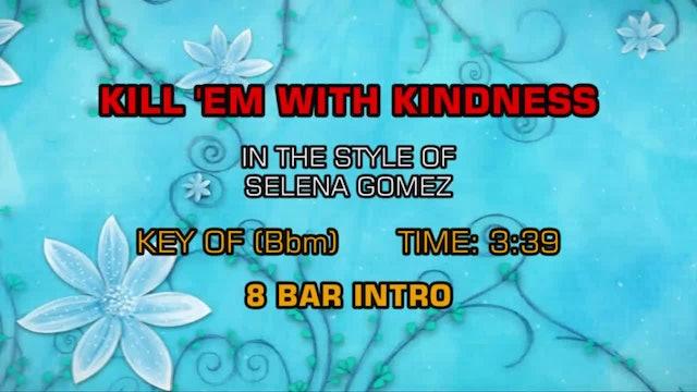 Selena Gomez - Kill'Em With Kindness