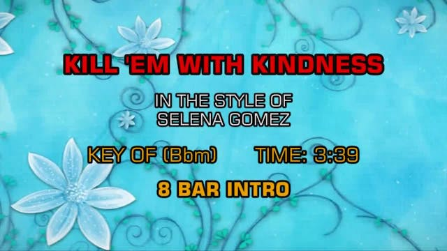 Selena Gomez - Kill'Em With Kindness