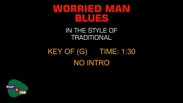 Folk Standard - Worried Man Blues - Play A Tab