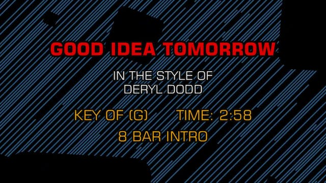Deryl Dodd - Good Idea Tomorrow