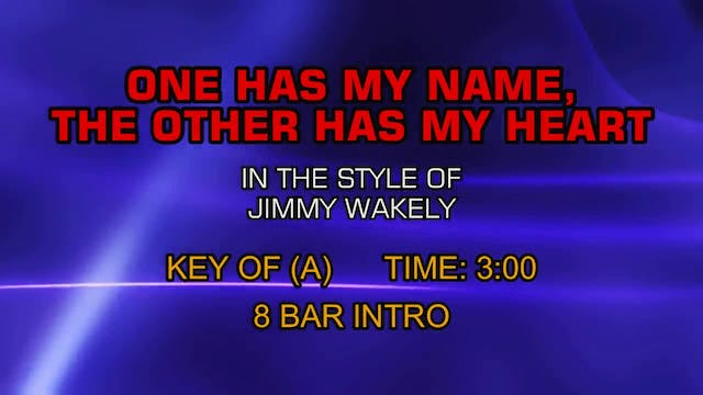 Jimmy Wakely - One Has My Name, The O...