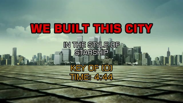 Starship - We Built This City