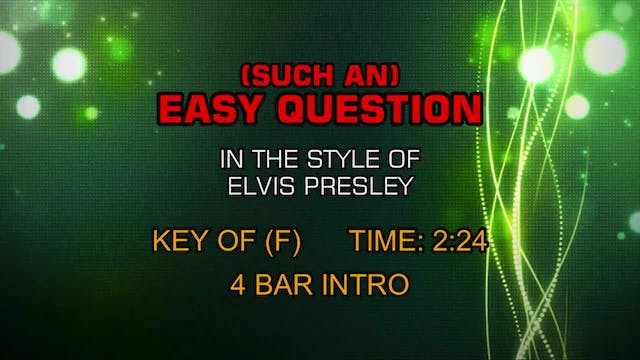 Elvis Presley - (Such An) Easy Question