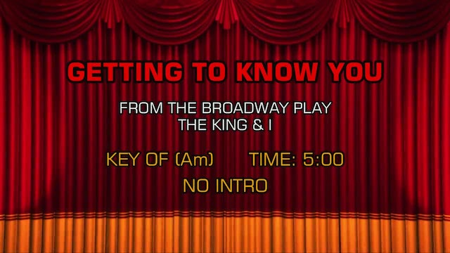 The King & I - Getting to Know You
