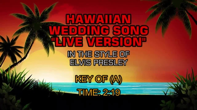 Elvis Presley - Hawaiian Wedding Song