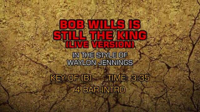 Waylon Jennings - Bob Wills Is Still The King (live version)