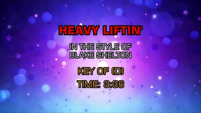Blake Shelton - Heavy Liftin'