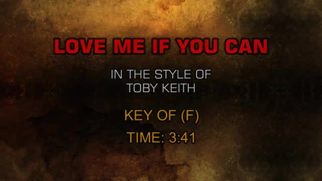 Toby Keith - Love Me If You Can