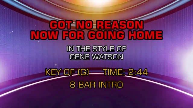 Gene Watson - Got No Reason Now For G...