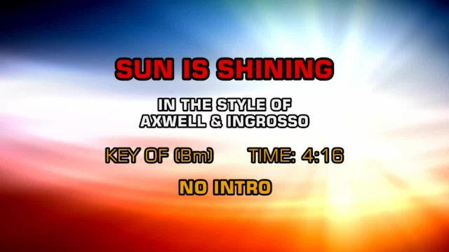 Axwell & Ingrosso - Sun Is Shining