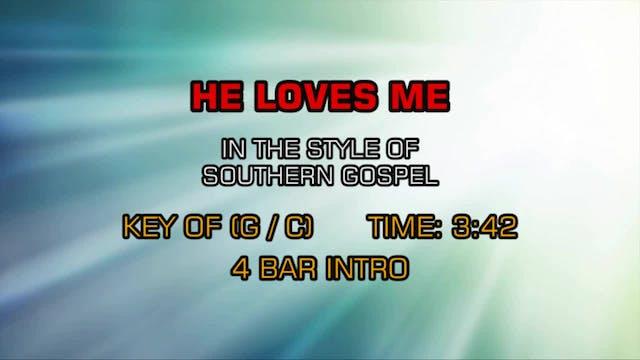 Gospel - Southern - He Loves Me