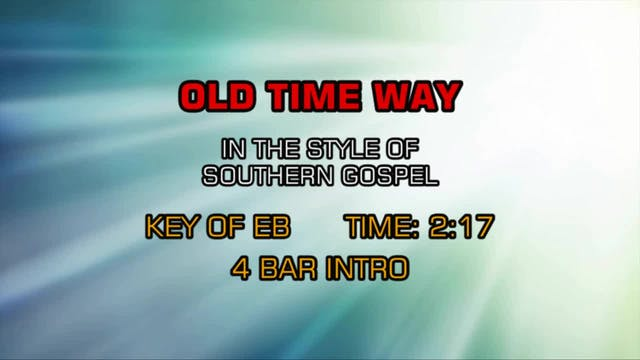 Gospel - Southern - Old Time Way