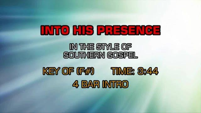 Gospel - Southern - Into His Presence