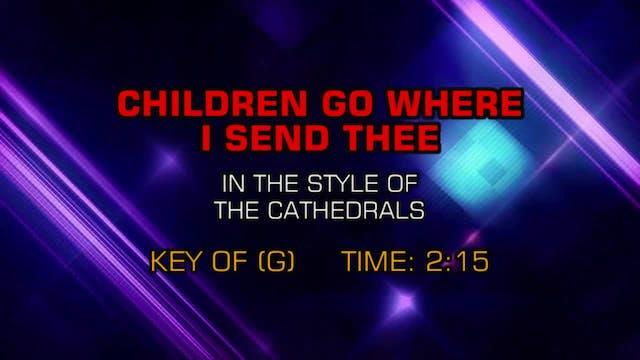 Gospel - Southern - Children Go Where...