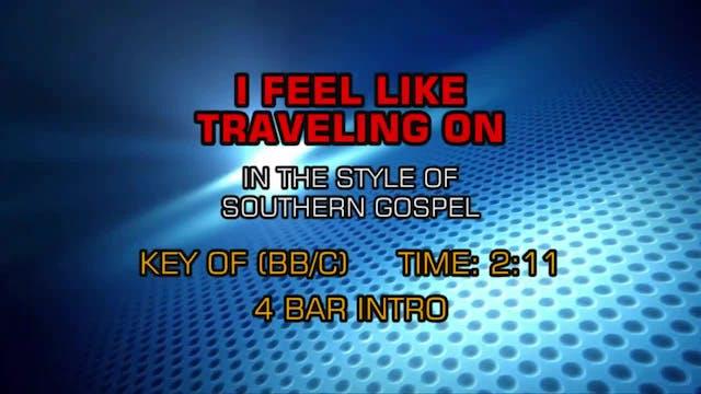 Gospel - Southern - I Feel Like Trave...