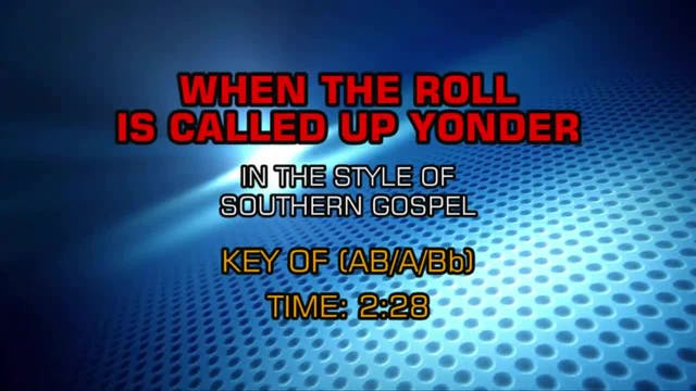Gospel - Southern - When The Roll Is Called Up Yonder