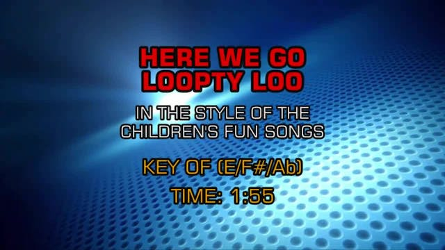 Children's Fun Songs - Here We Go Loo...