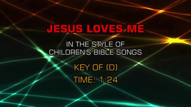 Children's Bible Songs - Jesus Loves Me