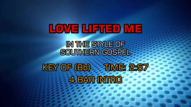 Gospel - Southern - Love Lifted Me