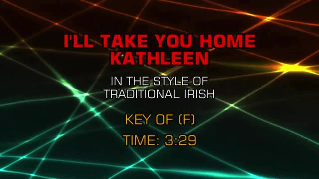 Irish - Traditional - I'll Take You Home Again Kathleen