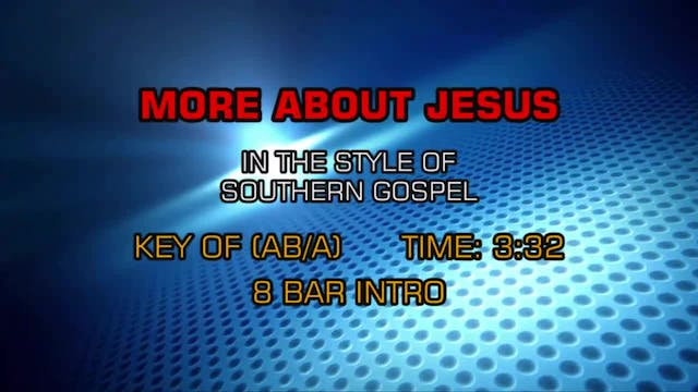 Gospel - Southern - More About Jesus