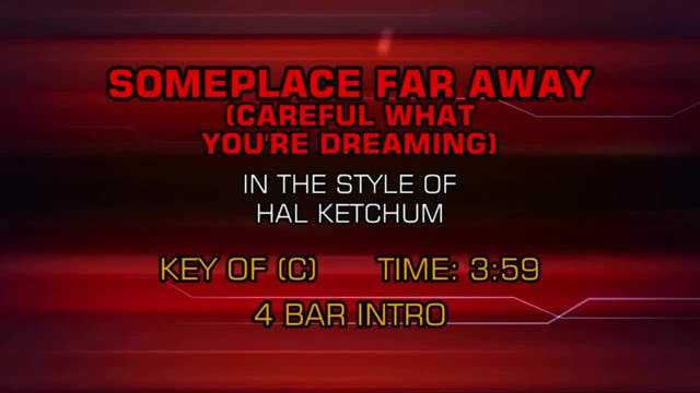 Hal Ketchum - Someplace Far Away (Car...