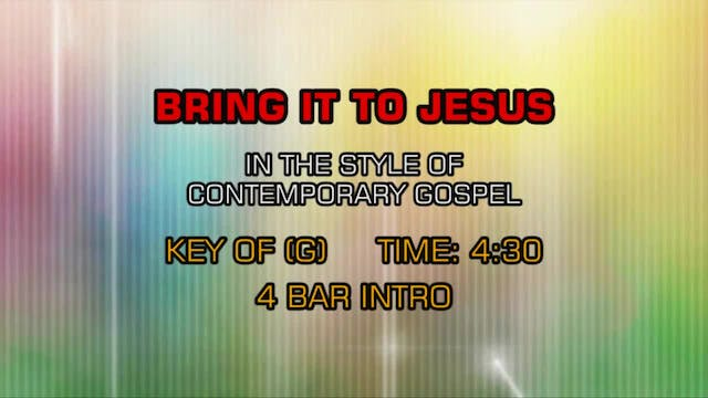 Contemporary Christian - Bring It To Jesus