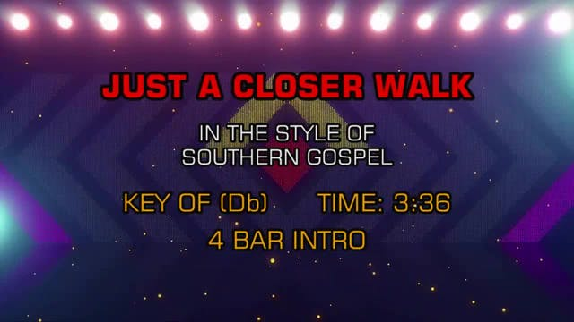Gospel - Southern - Just A Closer Walk
