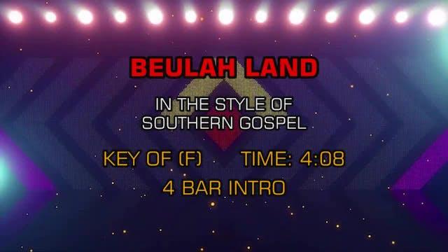 Gospel - Southern - Beulah Land