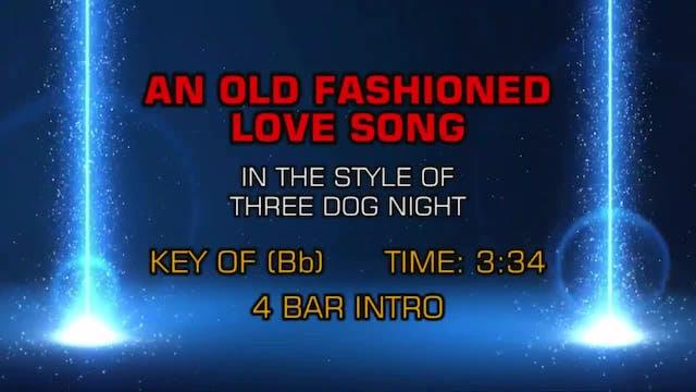Three Dog Night - Just An Old Fashion...