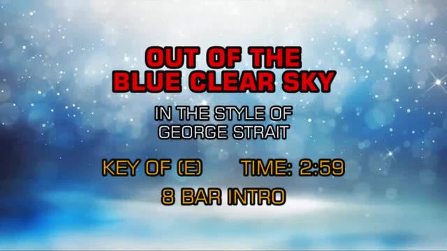 George Strait - Out Of The Blue Clear...