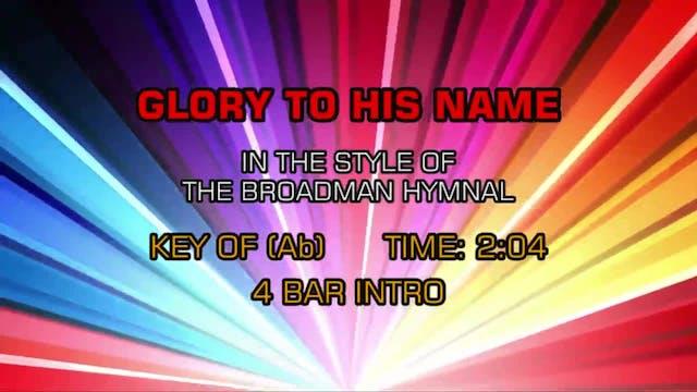 Gospel - Hymn - Glory To His Name