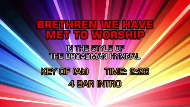 Gospel - Hymn - Brethren, We Have Met To Worship