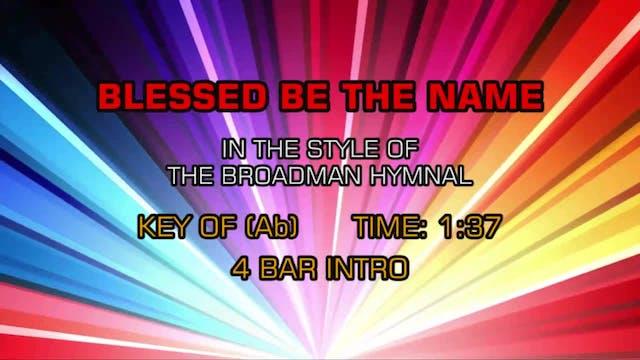 Gospel - Hymn - Blessed Be The Name