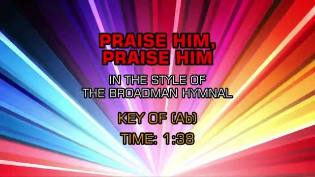 Gospel - Hymn - Praise Him, Praise Him
