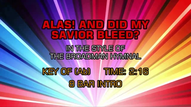 Gospel - Hymn - Alas! And Did My Savior Bleed?