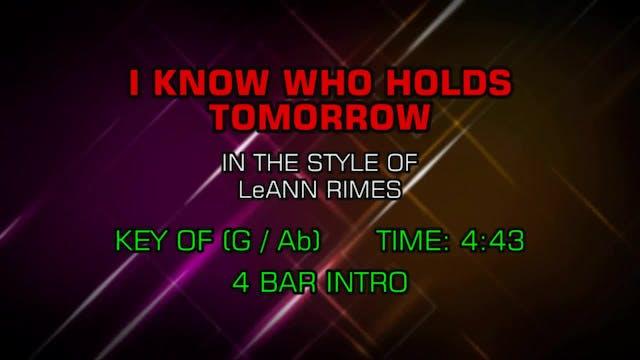 LeAnn Rimes - I Know Who Holds Tomorrow