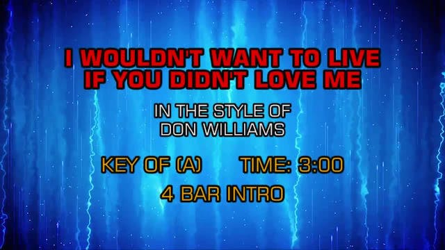 Don Williams - I Wouldn't Want To Liv...