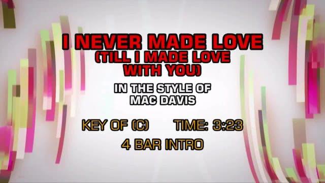 Mac Davis - I Never Made Love (Till I...