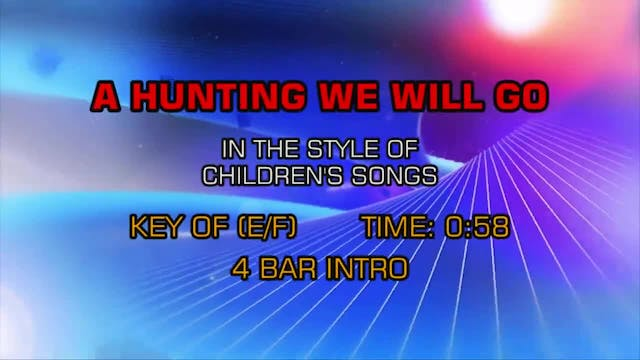 Children's Fun Songs - A Hunting We W...