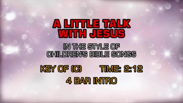 Children's Bible Songs - A Little Talk With Jesus