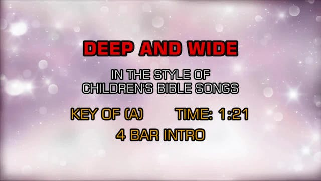 Children's Bible Songs - Deep And Wide